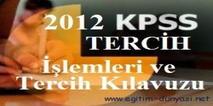 KPSS Tercih İşlemleri ve Tercih Kılavuzu 2012 (Lisans Lise Önlisans)