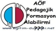 Açıköğretim (AÖF) Pedagojik Formasyon Alabiliyor Mu ?
