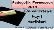 Pedagojik Formasyon için Üniversitelere Kayıt Tarihleri 2014