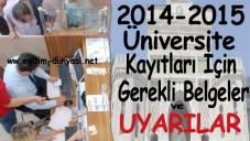 Üniversite Kayıt İçin Gerekli Belgeler ve uyarılar 2014-2015