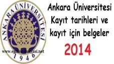 Ankara Üniversitesi Kayıt tarihleri ve kayıt belgeleri 2014