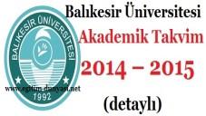 Balıkesir Üniversitesi Akademik Takvim 2014 – 2015  (detaylı)