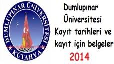 Dumlupınar Üniversitesi Kayıt tarihleri ve kayıt belgeleri 2014