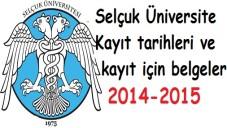 Selçuk Üniversite Kayıt tarihleri ve kayıt belgeleri 2014