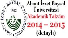 Abant İzzet Baysal Üniversitesi Akademik Takvim 2014 – 2015
