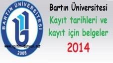 Bartın Üniversitesi Kayıt tarihleri ve kayıt belgeleri 2014