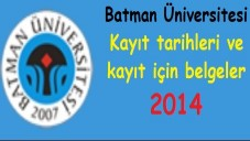 Batman Üniversitesi Kayıt tarihleri ve kayıt belgeleri 2014