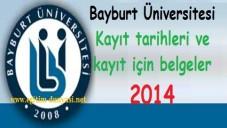 Bayburt Üniversitesi Kayıt tarihleri ve kayıt belgeleri 2014