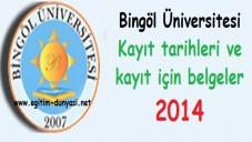 Bingöl Üniversitesi Kayıt tarihleri ve kayıt belgeleri 2014