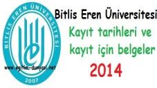 Bitlis Eren Üniversitesi Kayıt tarihleri ve kayıt belgeleri 2014