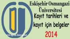 Eskişehir Osmangazi Üniversitesi Kayıt tarihi ve belgeleri 2014