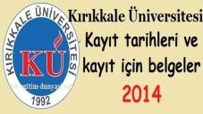 Kırıkkale Üniversitesi Kayıt tarihleri ve kayıt belgeleri 2014