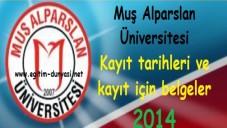 Muş Alparslan Üniversitesi Kayıt tarihleri ve belgeleri 2014