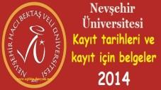 Nevşehir Üniversitesi Kayıt tarihleri ve kayıt belgeleri 2014