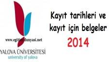 Yalova Üniversitesi Kayıt tarihleri ve kayıt belgeleri 2014