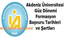 Akdeniz Üniversitesi Güz Formasyon Başvuru Tarihi ve Şartları