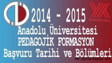 Anadolu Üniversitesi Formasyon Başvuru ve Tarihleri 2014