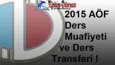 2015 AÖF Ders Muafiyeti Ve Ders Transferi !
