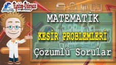 KESİR PROBLEMLERİ Çözümlü Sorular ve Formüller