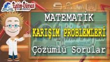 Karışım Problemleri Çözümlü Sorular ve Formüller