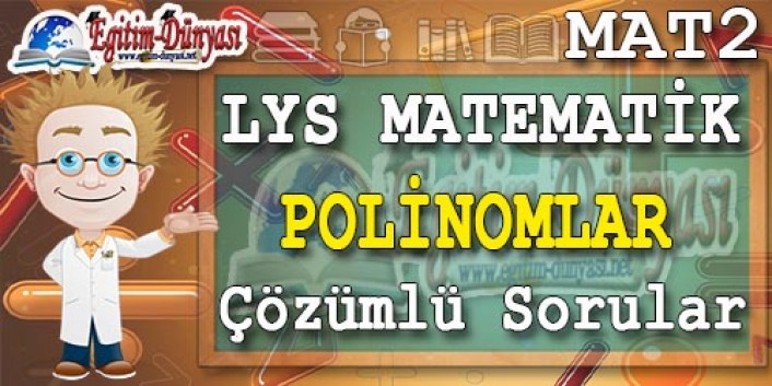 Polinomlar Çözümlü Sorular ve Formüller