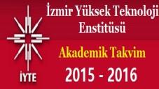 İzmir Yüksek Teknoloji Enstitüsü Üniversitesi Akademik Takvim 2015 2016