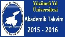 Yüzüncü Yıl Üniversitesi Akademik Takvim 2015 2016