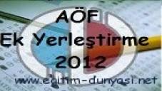 Açıkögretim (AÖF) Ek Yerleştirme Tarihleri ve Kılavuzu 2012