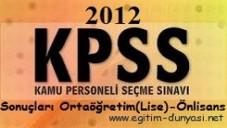 KPSS Sonuçları Ortaöğretim (Lise)-Önlisans 2012 OSYM