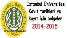İstanbul Üniversitesi Kayıt tarihleri ve kayıt  belgeleri 2014