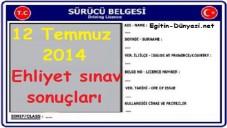 12 Temmuz Ehliyet Sınavı Sonuçları 2014