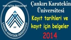 Çankırı Karatekin Üniversitesi Kayıt tarihleri ve belgeleri 2014