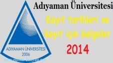 Adıyaman Üniversitesi Kayıt tarihleri ve kayıt belgeleri 2014