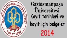Gaziosmanpaşa Üniversitesi Kayıt tarihi ve kayıt belgeleri 2014