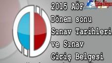 2015 AÖF Final Sınav Tarihi ve Giriş Belgesi