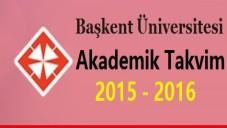 Başkent Üniversitesi Akademik Takvim 2015 2016