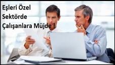 Eşleri Özel Sektörde Çalışanlara Büyük Müjde !
