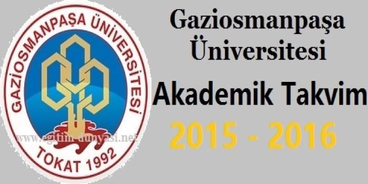 Gaziosmanpaşa Üniversitesi Akademik Takvim 2015 2016