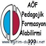 Açıköğretim (AÖF) Pedagojik Formasyon Alabiliyor Mu