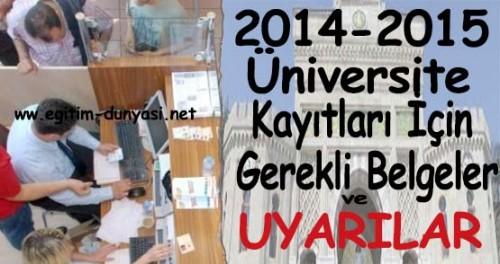Üniversiteye Kayıt İçin Gerekli Belgeler ve uyarılar 2014-2015