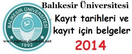 Balıkesir Üniversitesi Kayıt tarihleri ve kayıt belgeleri 2014