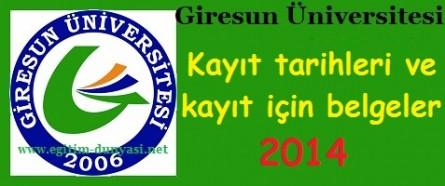 Giresun Üniversitesi Kayıt tarihleri ve kayıt belgeleri 2014