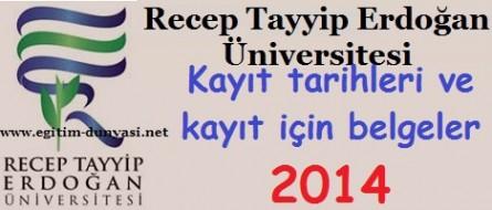 Recep Tayyip Erdoğan Üniversitesi Kayıt tarihi ve belgeler 2014