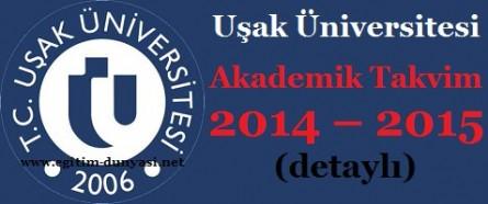 Uşak Üniversitesi Akademik Takvim 2014 – 2015 (detaylı)