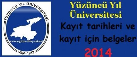 Yüzüncü Yıl Üniversitesi Kayıt tarihi ve kayıt belgeleri 2014